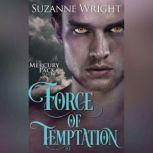 Force of Temptation, Suzanne Wright