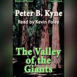 The Valley of the Giants, Peter B. Kyne