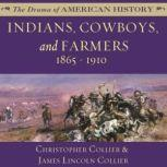 Indians, Cowboys, and Farmers and the Battle for the Great Plains 18651910, Christopher Collier; James Lincoln Collier