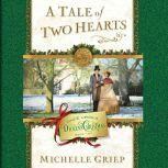 A Tale of Two Hearts, Michelle Griep