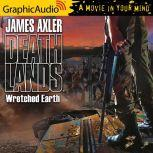 Wretched Earth, James Axler