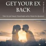 Get Your Ex Back Tips to Get Back Together with Your Ex Quickly, Betty Fragment