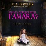 What's Wrong with Tamara?, D. A. Fowler