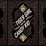 Tiger Girl and the Candy Kid America's Original Gangster Couple, Glenn Stout