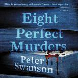 Eight Perfect Murders A Novel, Peter Swanson