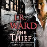 The Thief A Novel of the Black Dagger Brotherhood, J.R. Ward