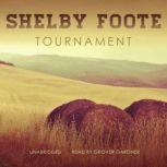 Tournament, Shelby Foote