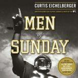 Men of Sunday How Faith Guides the Players, Coaches, and Wives of the NFL, Curtis Eichelberger
