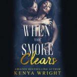 When the Smoke Clears, Kenya Wright