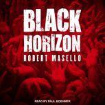 Black Horizon, Robert Masello