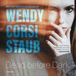 Dead before Dark, Wendy Corsi Staub