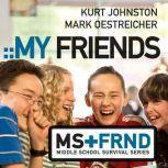 My Friends, Kurt Johnston