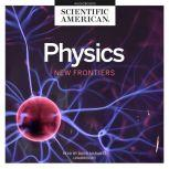 Physics New Frontiers, Scientific American