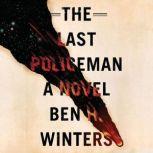 The Last Policeman, Ben H. Winters