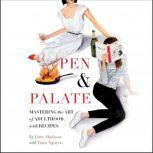 Pen & Palate Mastering the Art of Adulthood, with Recipes, Lucy Madison