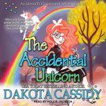 The Accidental Unicorn, Dakota Cassidy
