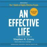 An Effective Life Inspirational Philosophy from Dr. Coveys Life, Stephen R. Covey