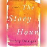 The Story Hour, Thrity Umrigar