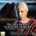 Aleister Crowley The Lost Gospels, Geoffrey Giuliano And The Icon Players