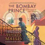 The Bombay Prince, Sujata Massey