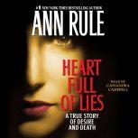 Heart Full of Lies A True Story of Desire and Death, Ann Rule