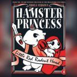 Hamster Princess Little Red Rodent Hood, Ursula Vernon