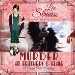 Murder at Feathers & Flair A Ginger Gold Mystery, Book 4, Lee Strauss