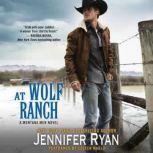 At Wolf Ranch A Montana Men Novel, Jennifer Ryan