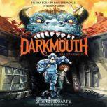 Darkmouth #1: The Legends Begin, Shane Hegarty