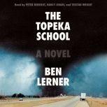 The Topeka School A Novel, Ben Lerner