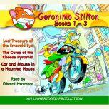 Geronimo Stilton: Books 1-3 #1: Lost Treasure of the Emerald Eye; #2: The Curse of the Cheese Pyramid; #3: Cat and Mouse in a Haunted House, Geronimo Stilton