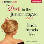 The Devil in the Junior League, Linda Francis Lee