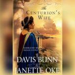 The Centurion's Wife, Janette Oke
