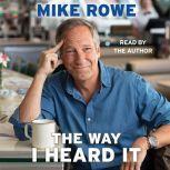 The Way I Heard It, Mike Rowe