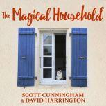 The Magical Household Spells & Rituals for the Home, Scott Cunningham