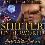 Billionaire Romance: Shifter Underworld Part One: Secrets in The Bedroom (Billionaire Romance, Wolf Shifter, Paranormal Romance), Cynthia Mendoza