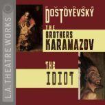 Brothers Karamazov, The and The Idiot, Fyodor Dostoyevsky
