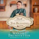 The Blessing, Wanda E Brunstetter