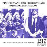 Pinochet And War Crimes Trials Smoking And The Law, John Warwick Montgomery