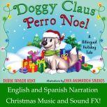 Doggy Claus A Bilingual Holiday Tale, Derek Taylor Kent