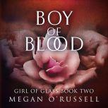 Boy of Blood, Megan O'Russell