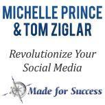 Revolutionize Your Social Media 10 Steps to Make Cents of it All, Michelle Prince, Tom Ziglar Prince Michelle, Ziglar, Tom