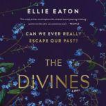 The Divines A Novel, Ellie Eaton