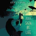 Any Sign of Life, Rae Carson