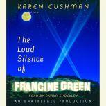 The Loud Silence of Francine Green, Karen Cushman