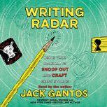 Writing Radar Using Your Journal to Snoop Out and Craft Great Stories, Jack Gantos
