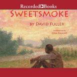 Sweetsmoke, David Fuller
