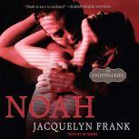 Noah, Jacquelyn Frank