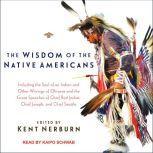 The Wisdom of the Native Americans, Kent Nerburn