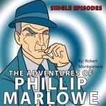 Adventures of Philip Marlowe - Single Episodes, Robert Montgomery